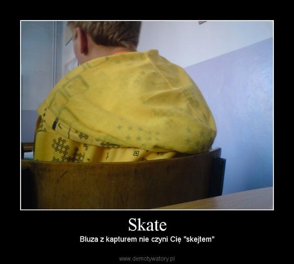 """Skate – Bluza z kapturem nie czyni Cię """"skejtem"""""""