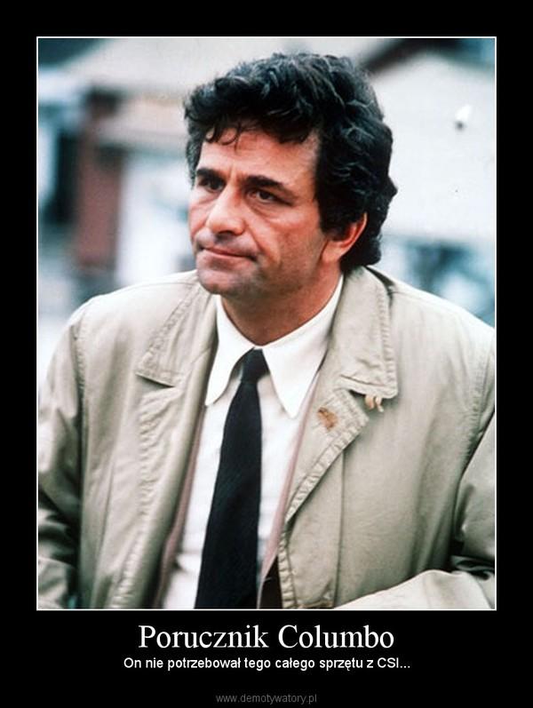 Porucznik Columbo – On nie potrzebował tego całego sprzętu z CSI...