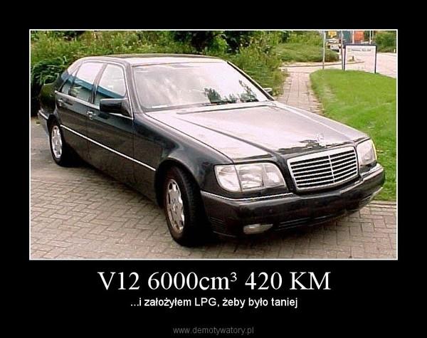 V12 6000cm³ 420 KM – ...i założyłem LPG, żeby było taniej