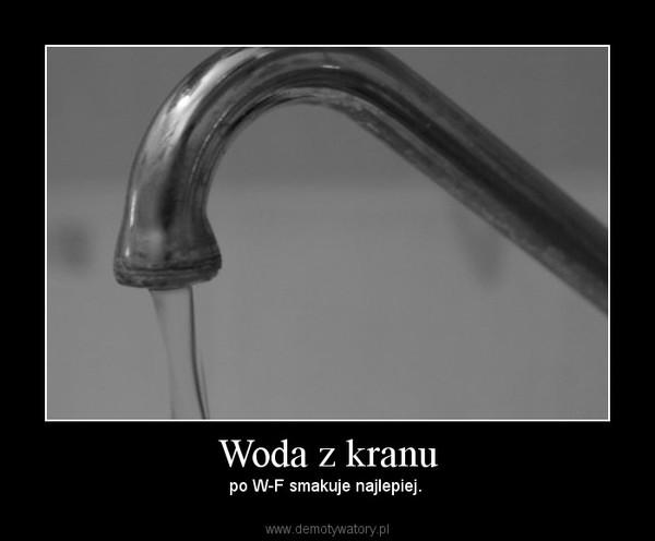 Woda z kranu – po W-F smakuje najlepiej.
