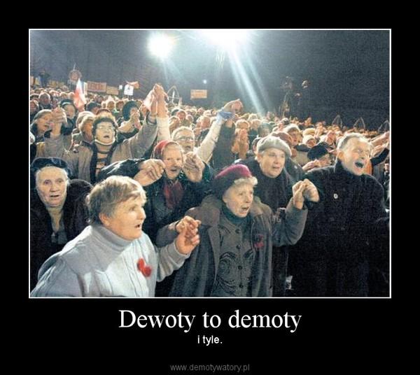 Dewoty to demoty – i tyle.