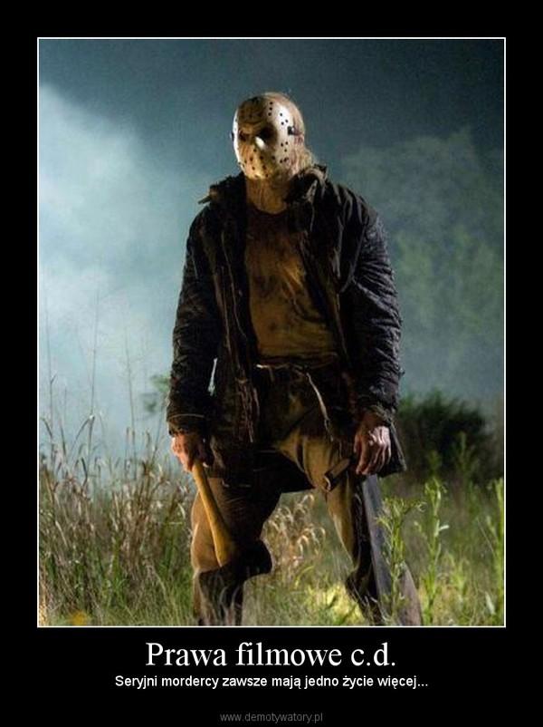 Prawa filmowe c.d. – Seryjni mordercy zawsze mają jedno życie więcej...