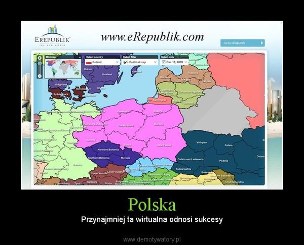 Polska – Przynajmniej ta wirtualna odnosi sukcesy