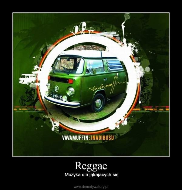 Reggae –  Muzyka dla jąkających się