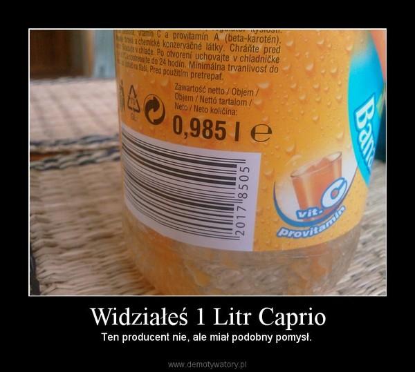 Widziałeś 1 Litr Caprio – Ten producent nie, ale miał podobny pomysł.