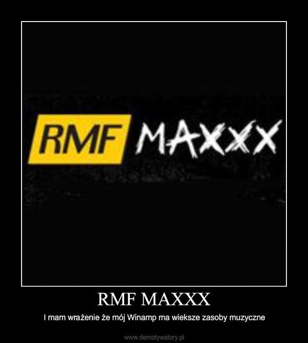 RMF MAXXX – I mam wrażenie że mój Winamp ma wieksze zasoby muzyczne