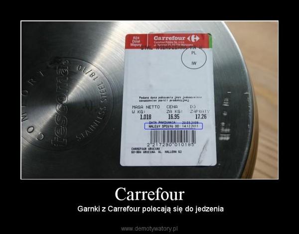 Carrefour –  Garnki z Carrefour polecają się do jedzenia