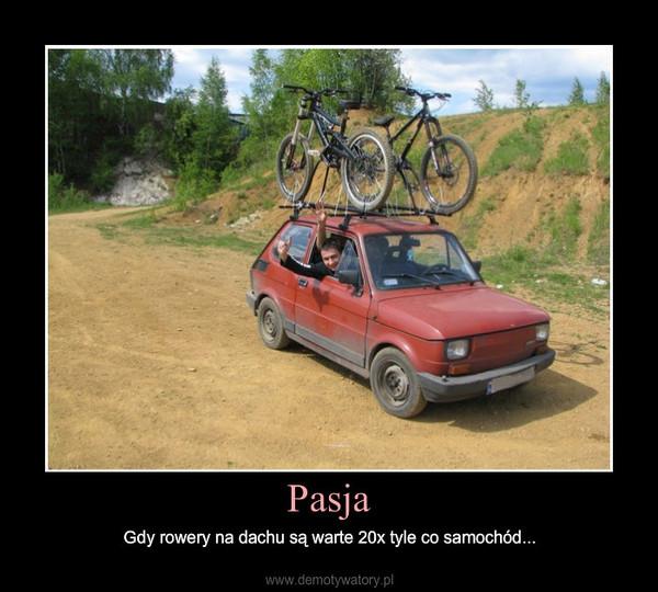 Pasja – Gdy rowery na dachu są warte 20x tyle co samochód...
