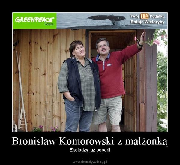 Bronisław Komorowski z małżonką – Ekolodzy już poparli