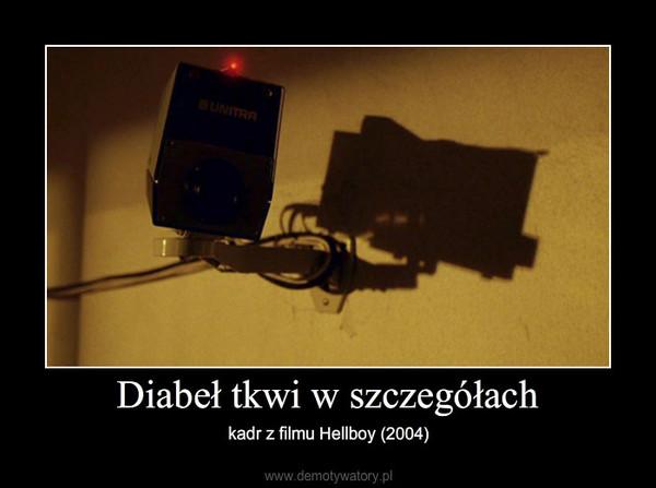 Diabeł tkwi w szczegółach – kadr z filmu Hellboy (2004)