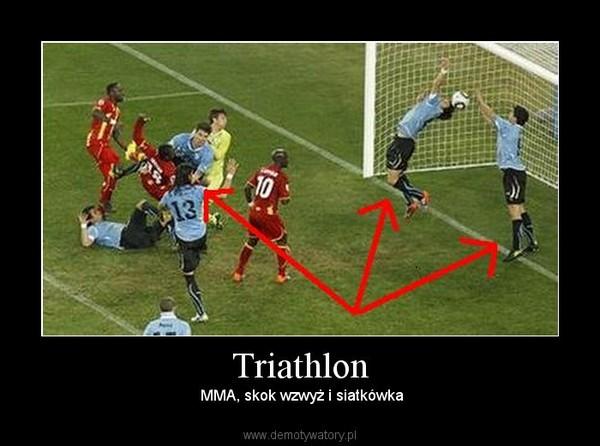 Triathlon –  MMA, skok wzwyż i siatkówka