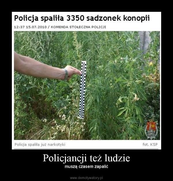 Policjancji też ludzie – muszą czasem zapalić