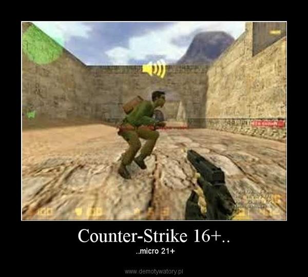 Counter-Strike 16+.. –  ..micro 21+