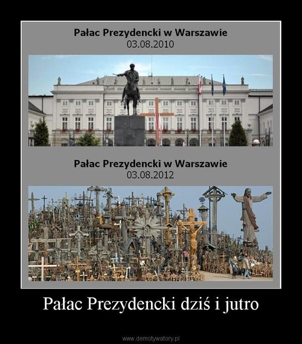 Pałac Prezydencki dziś i jutro –