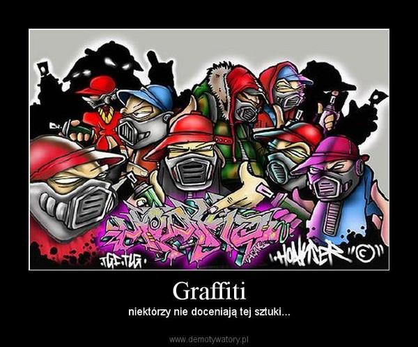 Graffiti – niektórzy nie doceniają tej sztuki...