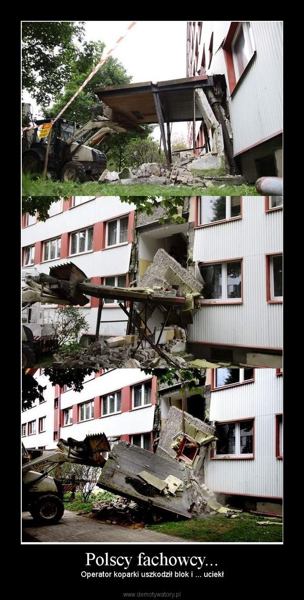 Polscy fachowcy... – Operator koparki uszkodził blok i ... uciekł