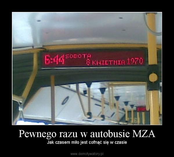Pewnego razu w autobusie MZA –  Jak czasem miło jest cofnąć się w czasie