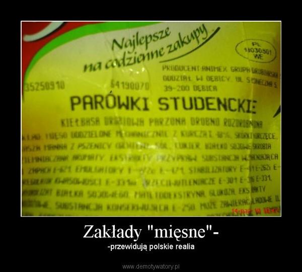 """Zakłady """"mięsne""""- – -przewidują polskie realia"""