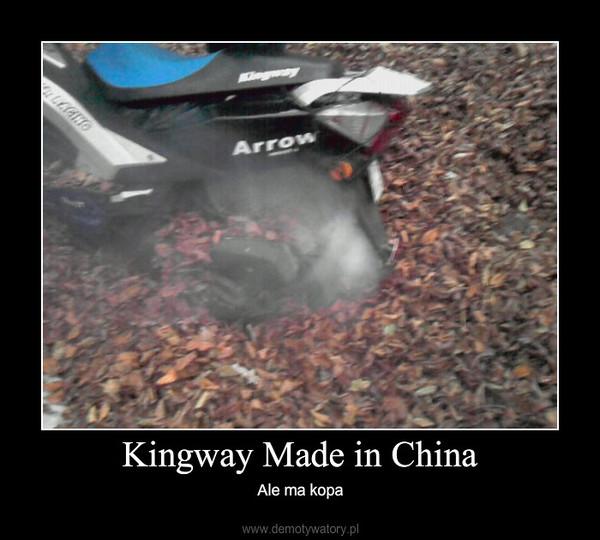 Kingway Made in China – Ale ma kopa