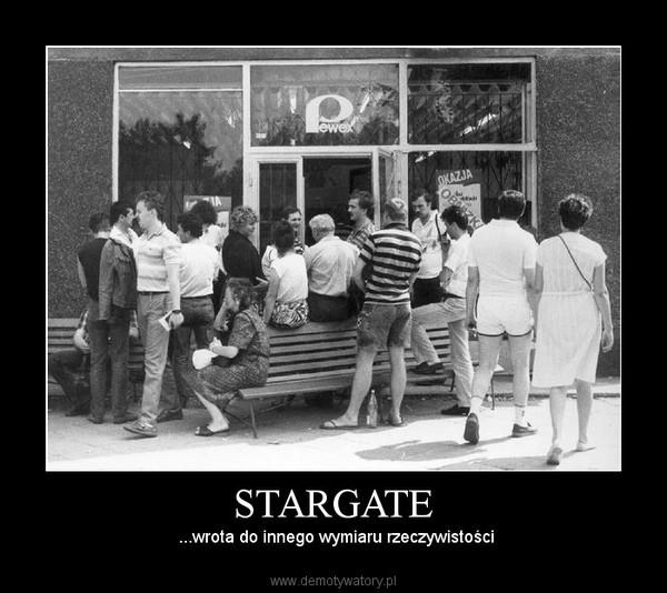 STARGATE –  ...wrota do innego wymiaru rzeczywistości