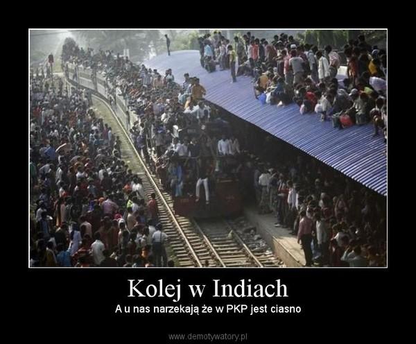 Kolej w Indiach – A u nas narzekają że w PKP jest ciasno
