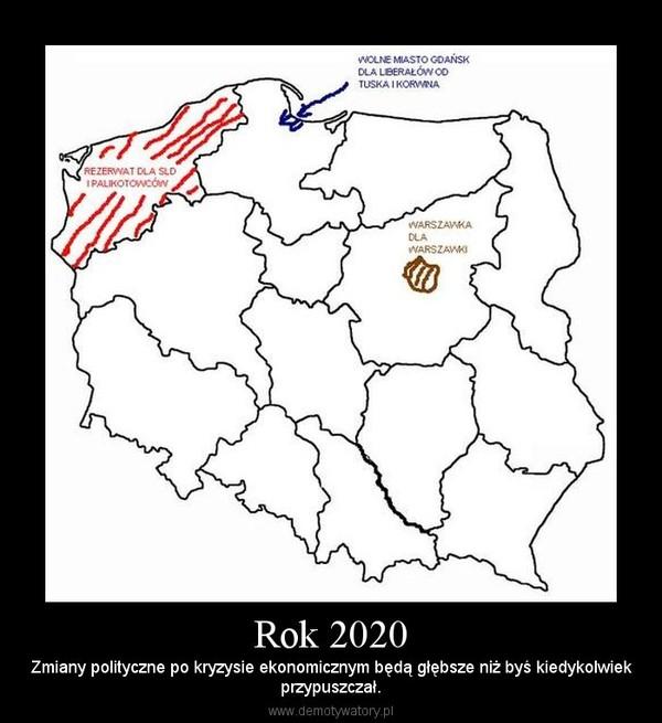 Rok 2020 – Zmiany polityczne po kryzysie ekonomicznym będą głębsze niż byś kiedykolwiekprzypuszczał.