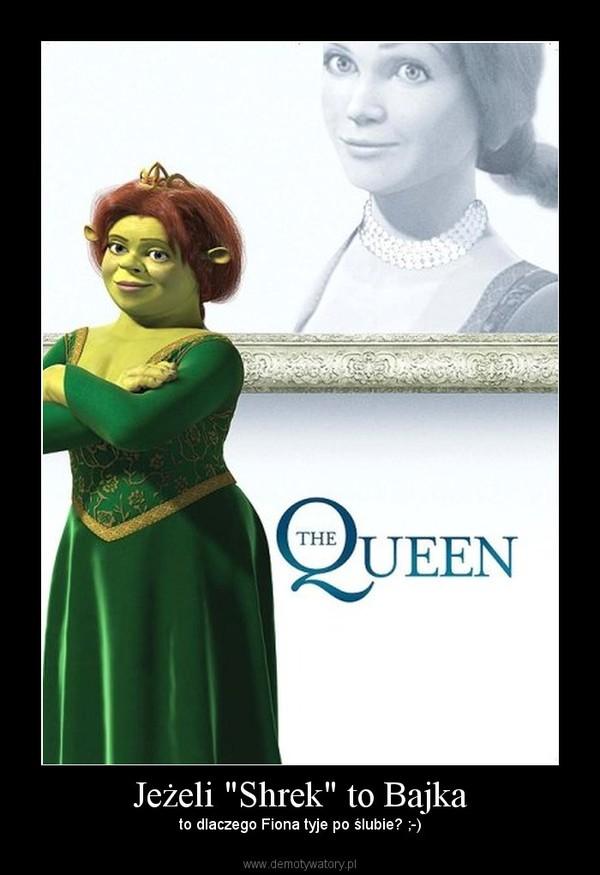 """Jeżeli """"Shrek"""" to Bajka –  to dlaczego Fiona tyje po ślubie? ;-)"""