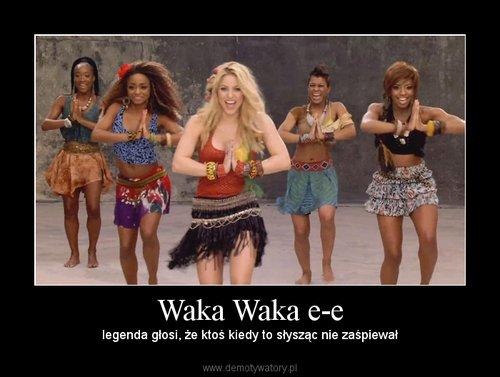 Waka Waka e-e