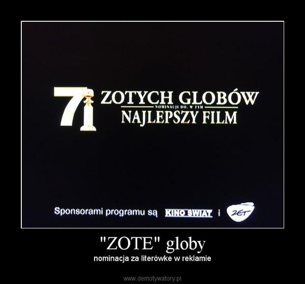 """""""ZOTE"""" globy – nominacja za literówke w reklamie"""