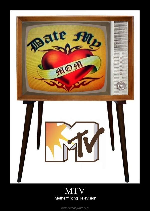 MTV – Motherf**king Television