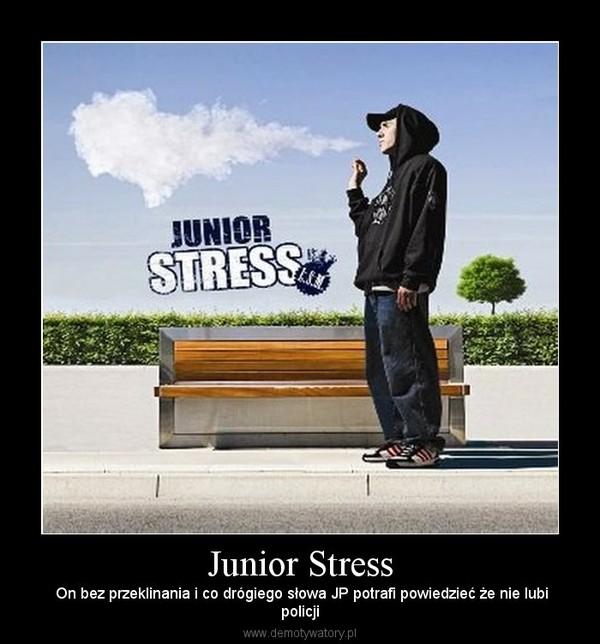 Junior Stress – On bez przeklinania i co drógiego słowa JP potrafi powiedzieć że nie lubipolicji