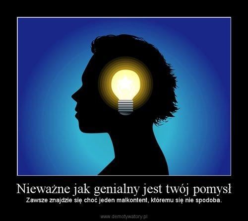 Nieważne jak genialny jest twój pomysł