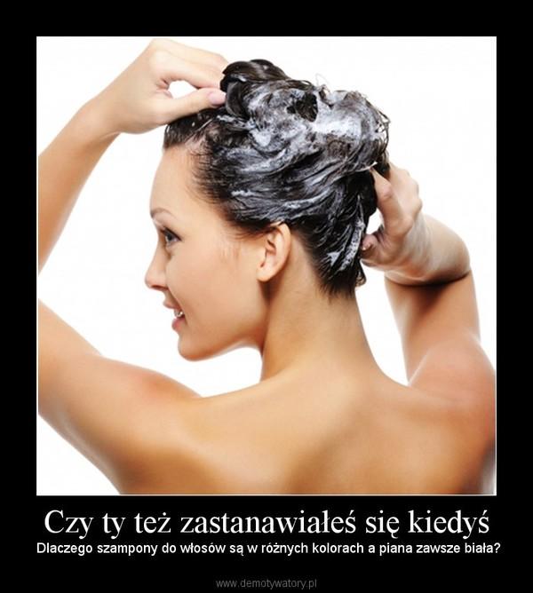 Czy ty też zastanawiałeś się kiedyś – Dlaczego szampony do włosów są w różnych kolorach a piana zawsze biała?