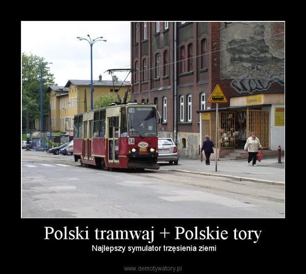 Polski tramwaj + Polskie tory – Najlepszy symulator trzęsienia ziemi
