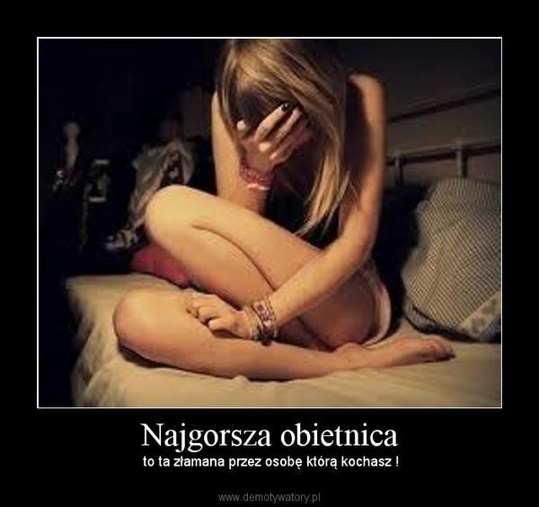 Najgorsza obietnica – to ta złamana przez osobę którą kochasz !