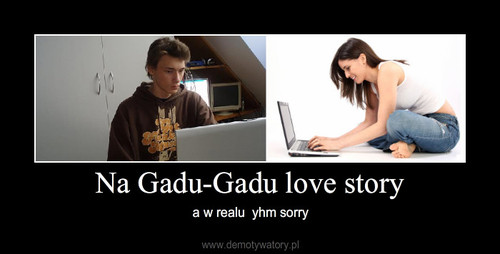 Na Gadu-Gadu love story