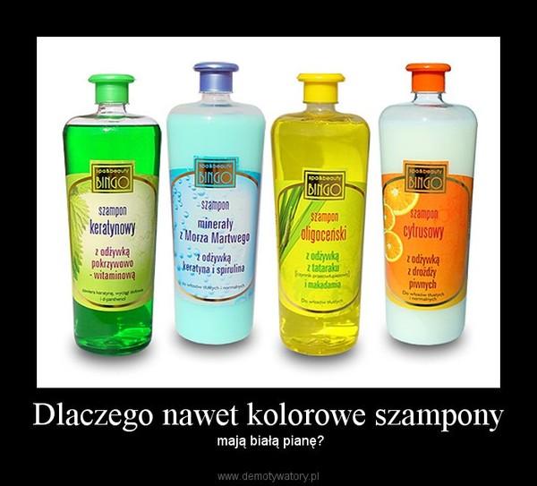 Dlaczego nawet kolorowe szampony – mają białą pianę?