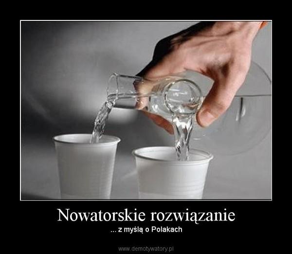 Nowatorskie rozwiązanie – ... z myślą o Polakach