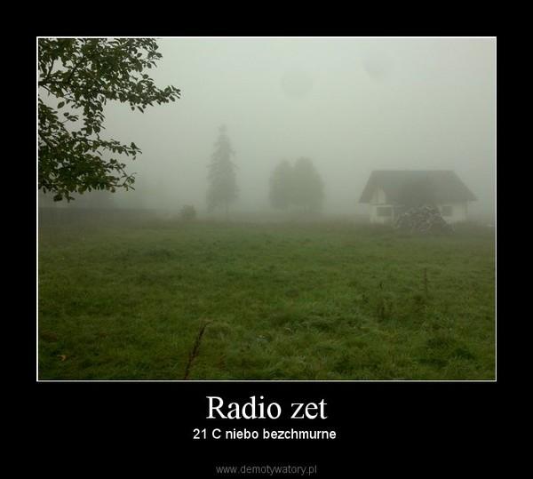 Radio zet – 21 C niebo bezchmurne