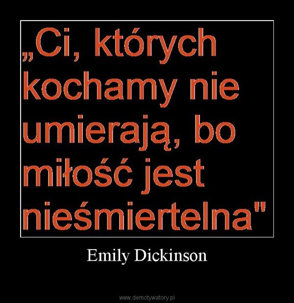 Emily Dickinson –