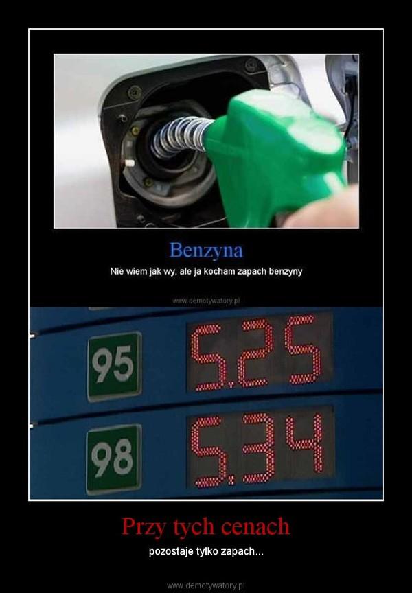 Przy tych cenach – pozostaje tylko zapach...