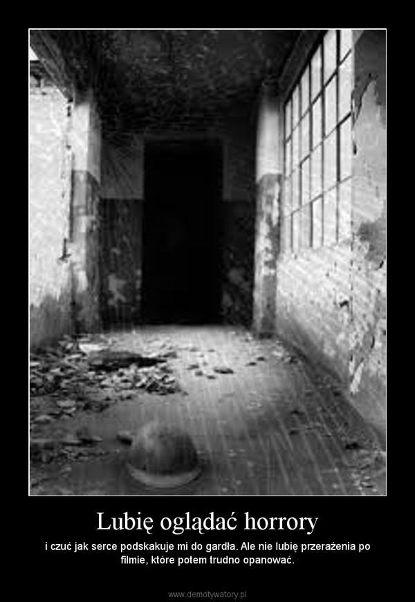 Lubię oglądać horrory – i czuć jak serce podskakuje mi do gardła. Ale nie lubię przerażenia po filmie, które potem trudno opanować.