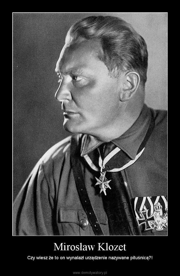 Mirosław Klozet – Czy wiesz że to on wynalazł urządzenie nazywane pituśnicą?!