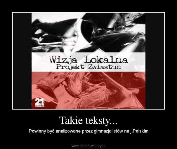 Takie teksty... – Powinny być analizowane przez gimnazjalistów na j.Polskim