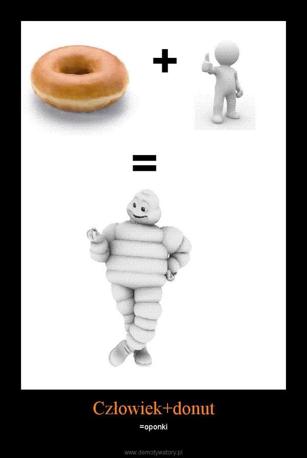 Człowiek+donut – =oponki