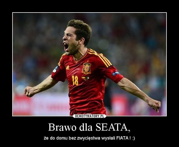 Brawo dla SEATA, – że do domu bez zwycięstwa wysłali FIATA ! :)