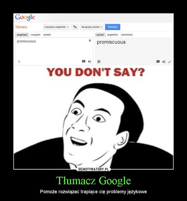 Tłumacz Google – Pomoże rozwiązać trapiące cię problemy językowe