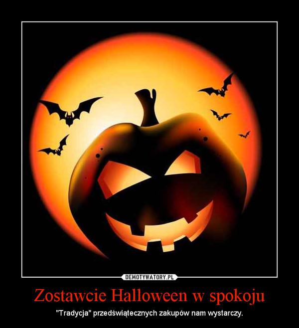 """Zostawcie Halloween w spokoju – """"Tradycja"""" przedświątecznych zakupów nam wystarczy."""