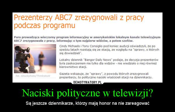 Naciski polityczne w telewizji? – Są jeszcze dziennikarze, którzy mają honor na nie zareagować
