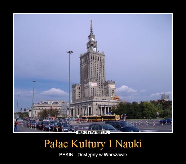 Pałac Kultury I Nauki – PEKIN - Dostępny w Warszawie